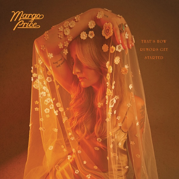 Margo Price Thats How Rumors Get Started