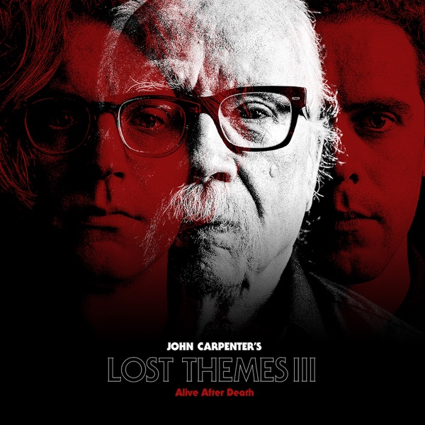 John Carpenter Lost Themes III Alive After Death