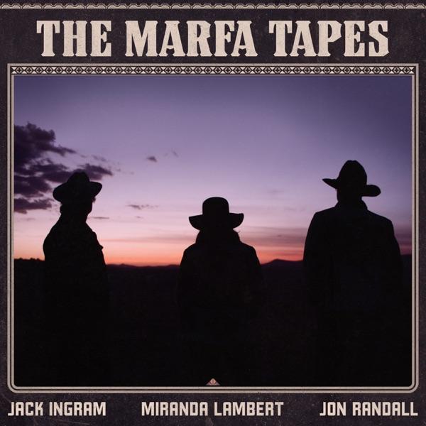Jack Ingram, Miranda Lambert  Jon Randall The Marfa Tapes