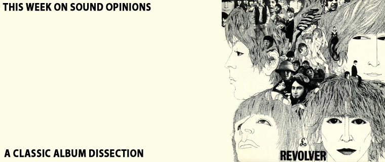 Sound Opinions Dissects The Beatles' Revolver